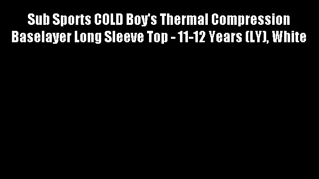Sub Sports COLD Boy's Thermal Compression Baselayer Long Sleeve Top - 11-12 Years (LY) White
