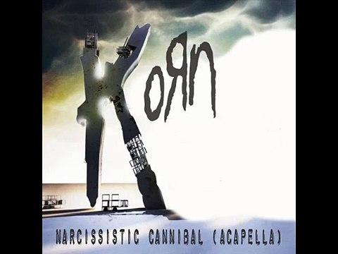 KoRn Narcissistic Cannibal (Acapella)