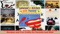 Someones in the  Kitchen with Mommy  100 Easy Recipes and Fun Crafts for Parents and PDF