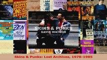 PDF Download  Skins  Punks Lost Archives 19781985 PDF Online