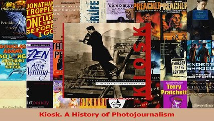PDF Download  Kiosk A History of Photojournalism Read Full Ebook
