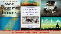 Read  Overland to Starvation Cove With the Inuit in Search of Franklin 18781880 Heritage Ebook Free