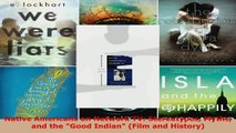 PDF Download  Native Americans on Network TV Stereotypes Myths and the Good Indian Film and History Download Full Ebook