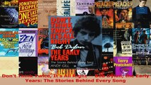 Download  Dont Think Twice Its All Right  Bob Dylan the Early Years The Stories Behind Every Ebook Free
