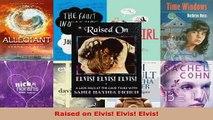 PDF Download  Raised on Elvis Elvis Elvis PDF Full Ebook