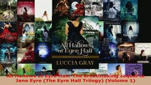 Read  All Hallows at Eyre Hall The breathtaking sequel to Jane Eyre The Eyre Hall Trilogy EBooks Online