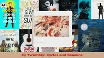 PDF Download  Cy Twombly Cycles and Seasons PDF Full Ebook