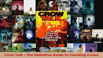 Read  Crow Talk  The Definitive Guide to Counting Crows Ebook Free