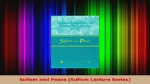 PDF Download  Sufism and Peace Sufism Lecture Series Read Full Ebook