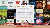 PDF Download  The Kitchen Counter Cooking School How A Few Simple Lessons Transformed Nine Culinary Download Online