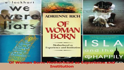 Of Woman Born Motherhood as Experience and Institution Download