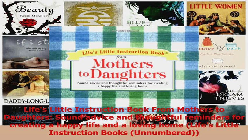 Lifes Little Instruction Book From Mothers to Daughters Sound advice and thoughtful Download