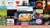 PDF Download  Rockhounding Montana 2nd A Guide to 91 of Montanas Best Rockhounding Sites Rockhounding Read Online