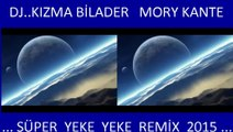 Mory kante - Süper Yeke Yeke Remix 2015 Dj Kızma Bilader