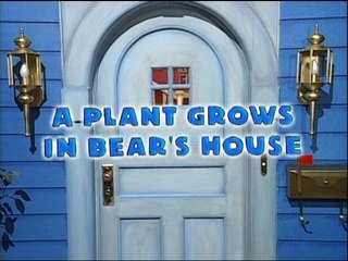 Bear in the Big Blue House: A Plant Grows in Bear's House