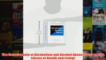 The Encyclopedia of Alcoholism and Alcohol Abuse Facts on File Library of Health and