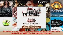 Read  Brothers in Arms The Epic Story of the 761st Tank Battalion WWIIs Forgotten Heroes Ebook Free