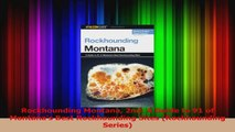 Download  Rockhounding Montana 2nd A Guide to 91 of Montanas Best Rockhounding Sites Rockhounding PDF Online