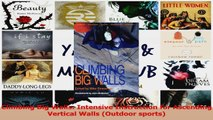 Download  Climbing Big Walls Intensive Instruction for Ascending Vertical Walls Outdoor sports Ebook Online