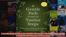 A Gentle Path through the Twelve Steps The Classic Guide for All People in the Process of