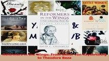 Read  Reformers in the Wings From Geiler von Kaysersberg to Theodore Beza Ebook Free