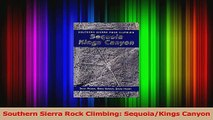 Read  Southern Sierra Rock Climbing SequoiaKings Canyon Ebook Free