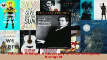 PDF Download  The Last Prodigy A Biography of Erich Wolfgang Korngold Download Full Ebook