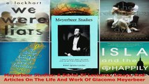 Read  Meyerbeer Studies A Series Of Lectures Essays And Articles On The Life And Work Of PDF Free