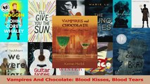 PDF Download  Vampires And Chocolate Blood Kisses Blood Tears Read Online