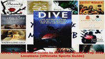 Download  Dive The Ultimate Guide to 60 of the Worlds Top Dive Locations Ultimate Sports Guide PDF Free
