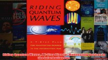 Riding Quantum Waves A 7Step Plan for Manifesting Desires in the Information Age