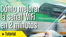 Cómo mejorar la señal WiFi en 2 minutos