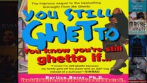 You Still Ghetto You Know Youre Still Ghetto If