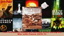 Read  The First Reich Inside the German Army During the War with France 187071 Ebook Free