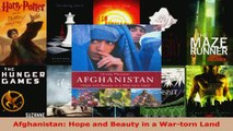 Download  Afghanistan Hope and Beauty in a Wartorn Land PDF Free