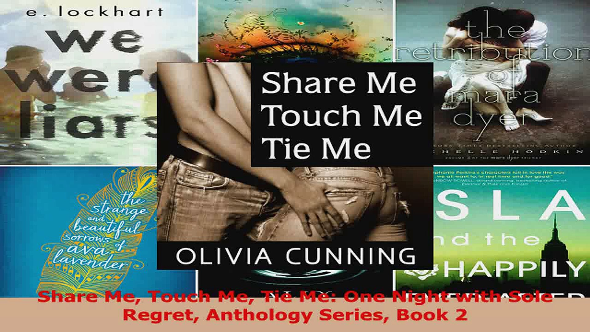Read  Share Me Touch Me Tie Me One Night with Sole Regret Anthology Series Book 2 Ebook Free
