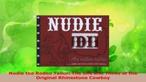 PDF Download  Nudie the Rodeo Tailor The Life and Times of the Original Rhinestone Cowboy PDF Online