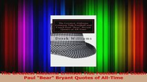 The Greatest Alabama Crimson Tide Football and Coach Paul Bear Bryant Quotes of AllTime Download