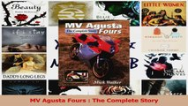 PDF Download  MV Agusta Fours  The Complete Story Download Online