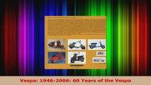 PDF Download  Vespa 19462006 60 Years of the Vespa PDF Full Ebook