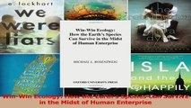 PDF Download  WinWin Ecology How the Earths Species Can Survive in the Midst of Human Enterprise PDF Online