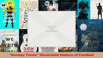 Read  Sunday Times Illustrated History of Football Ebook Online