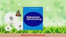 Read  Spherical Astronomy Ebook Online