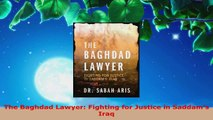 PDF Download  The Baghdad Lawyer Fighting for Justice in Saddams Iraq Read Full Ebook