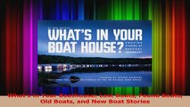 Whats in Your Boathouse Lost Boats Found Boats Old Boats and New Boat Stories Read Online