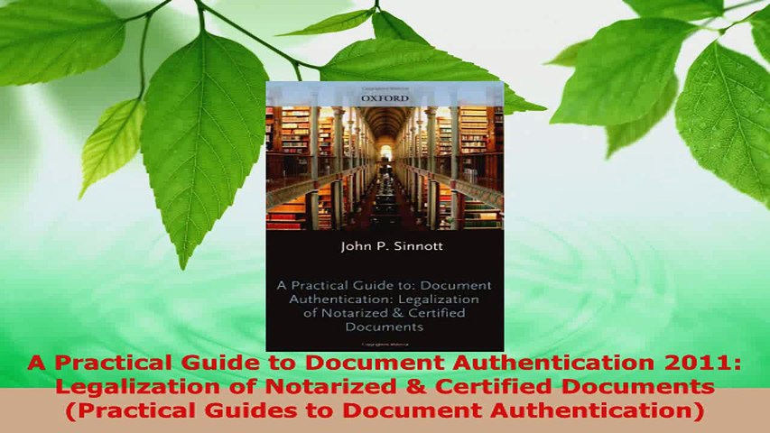 Read  A Practical Guide to Document Authentication 2011 Legalization of Notarized  Certified PDF Online