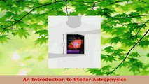 Read  An Introduction to Stellar Astrophysics Ebook Free