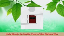 Download  Holy Blood An Inside View of the Afghan War PDF Free