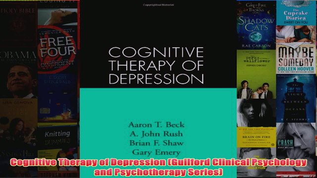 Cognitive Therapy of Depression Guilford Clinical Psychology and Psychotherapy Series