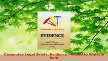 Read  Casenotes Legal Briefs Evidence  Keyed to Waltz  Park Ebook Free